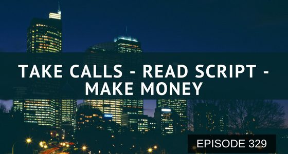 Episode 329 – Take Calls, Read Script, Make Money with Gary Greene